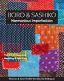 Boro & Sashiko, Harmonious Imperfection