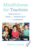 Mindfulness for Teachers  Simple Skills for Peace and Productivity in the Classroom  The Norton Series on the Social Neuroscience of Education