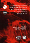 Improving Integrated Surface and Groundwater Resources Management in a Vulnerable and Changing World Book