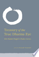 """Treasury of the True Dharma Eye: Zen Master Dogen's Shobo Genzo"" by Kazuaki Tanahashi"
