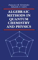 Algebraic Methods in Quantum Chemistry and Physics [Pdf/ePub] eBook