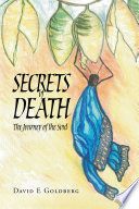 Secrets of Death: The Journey of the Soul