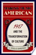 link to Making music American : 1917 and the transformation of culture in the TCC library catalog