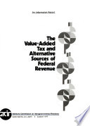 The Value-added Tax and Alternative Sources of Federal Revenue