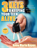 3 Keys to Keeping Your Teen Alive
