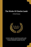 The Works Of Charles Lamb Critical Essays