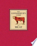 The Connoisseur s Guide to Meat Book PDF
