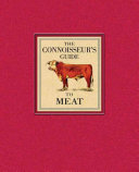 The Connoisseur s Guide to Meat