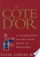 """Côte D'Or: A Celebration of the Great Wines of Burgundy"" by Clive Coates"