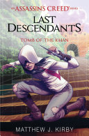 Tomb of the Khan  Last Descendants  An Assassin s Creed Novel Series  2