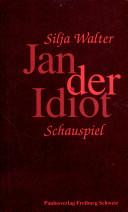 Jan der Idiot