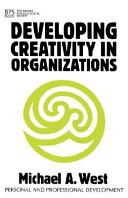 Developing Creativity in Organisations