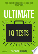 Ultimate IQ Tests  : 1000 Practice Test Questions to Boost Your Brainpower
