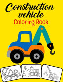 Construction Vehicle Coloring Book Book PDF