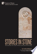 Stories in Stone: Memorialization, the Creation of History and the Role of Preservation