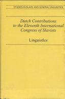 Dutch Contributions to the Eleventh International Congress of Slavists, Bratislava, August 30-September 9, 1993, Linguistics