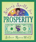Silver s Spells for Prosperity