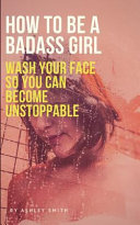 How to Be a Badass Girl