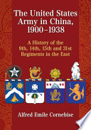The United States Army in China  1900 1938 Book