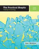 The Practical Skeptic  Readings in Sociology Book