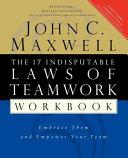 The 17 Indisputable Laws of Teamwork Workbook