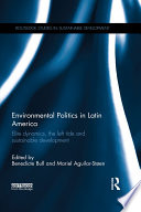 Environmental Politics in Latin America  : Elite Dynamics, the Left Tide and Sustainable Development