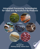 Integrated Processing Technologies for Food and Agricultural By Products Book