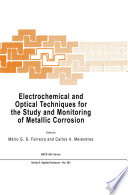 Electrochemical and Optical Techniques for the Study and Monitoring of Metallic Corrosion Book