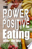 The Power of Positive Eating   After the Fast