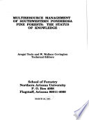 Multiresource Management of Southwestern Ponderosa Pine Forests  : The Status of Knowledge