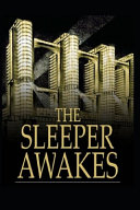 Read Online The Sleeper Awakes Illutrated For Free