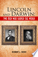 Lincoln And Darwin Two Men Who Shaped The World