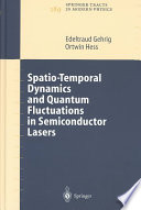 Spatio Temporal Dynamics and Quantum Fluctuations in Semiconductor Lasers
