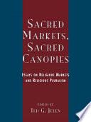 Sacred Markets Sacred Canopies