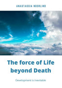 The force of life beyond death