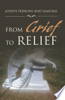 From Grief To Relief