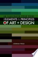 An Illustrated Field Guide to the Elements and Principles of Art   Design