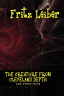 The Creature from Cleveland Depths and Other Tales Book Online