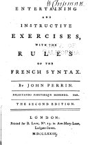 Entertaining and Instructive Exercises, with the Rules of the French Syntax
