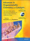 Advances in Organometallic Chemistry and Catalysis