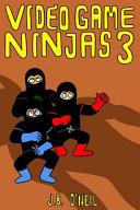 Video Game Ninjas 3