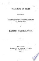 Statement of Facts Demonstrating the Rapid and Universal Spread and Triumph of Roman Catholicism Book PDF