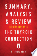 Summary  Analysis   Review of Amy Myers s The Thyroid Connection by Instaread