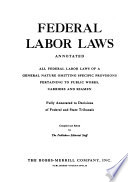 Federal Labor Laws Annotated