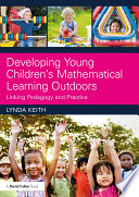 Developing Young Children   s Mathematical Learning Outdoors