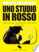 UNO STUDIO IN ROSSO di Arthur Conan Doyle, a cura di Manuela Ottaviani (I Grandi Classici - Dario Abate Editore)