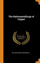 The Hydrometallurgy of Copper