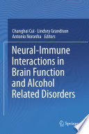 Neural Immune Interactions in Brain Function and Alcohol Related Disorders