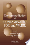 Phytoremediation of Contaminated Soil and Water Book
