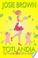 Totlandia  The Twosies  Book 8   Summer